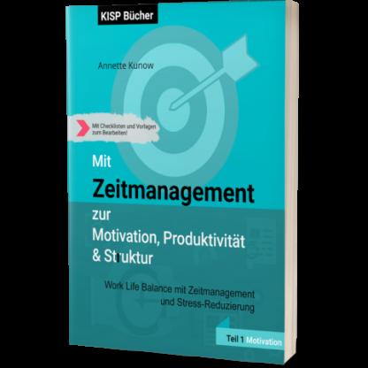 Mit Zeitmanagement zur Motivation, Produktivität & Struktur