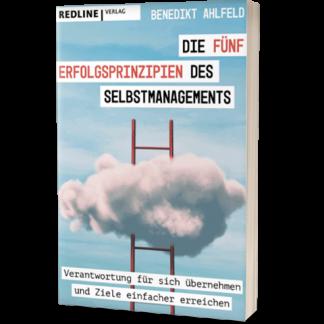 Die 5 Erfolgsprinzipien des Selbstmanagements gratis Buch von Benedikt Ahlfeld