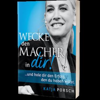 Wecke den Macher in dir! Katja Porsch