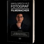 Erfolgreich als Fotograf / Filmemacher