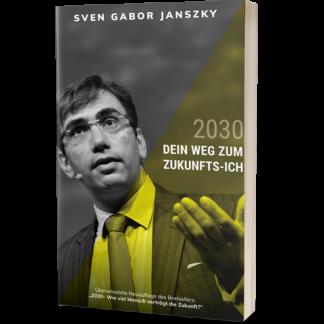2030 - Dein Weg zum Zukunfts-Ich